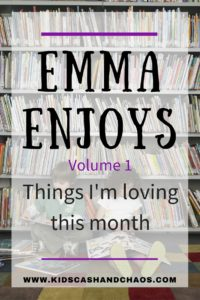 Emma Enjoys - Things I'm loving this month