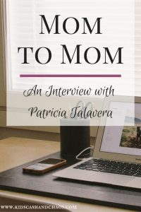 Mom to Mom: An Interview with Patricia Talavera
