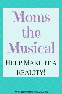 Moms the Musical: Help Make it a Reality! Jenn Lake has written an awesome musical that is on Kickstarter raising money to get produced. Help her to realize her dream of helping all mothers realize that we are not alone!