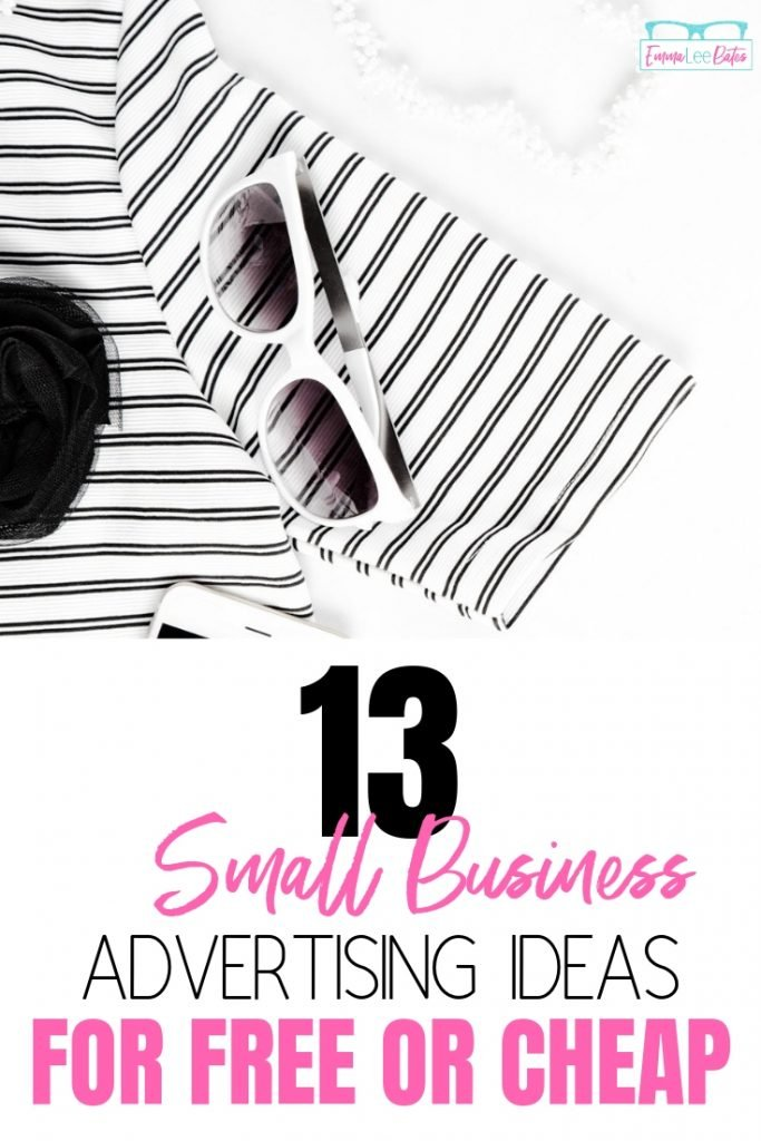 New business? Learn how to market your business for cheap or free with these 13 small business advertising ideas! #smallbiz
