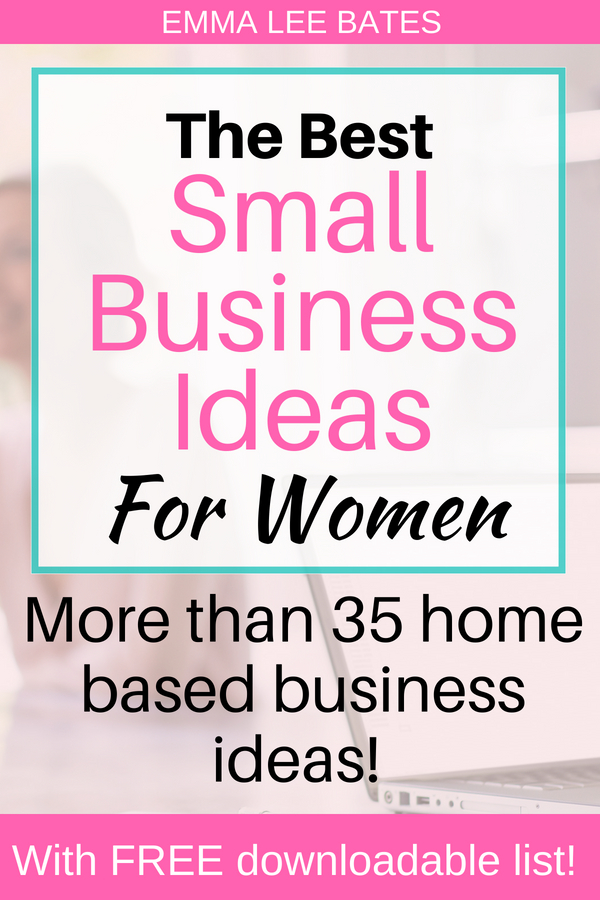 38 of the Best Small Business Ideas for Women - Emma Lee Bates