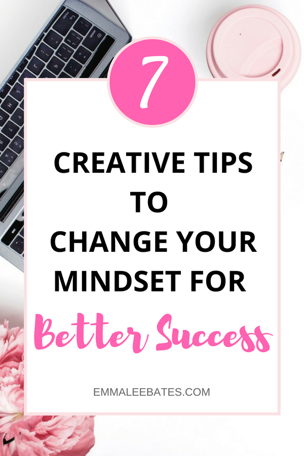 Read these seven tips to change your mindset and set yourself up for success in anything! | #success | #mindset | #growth