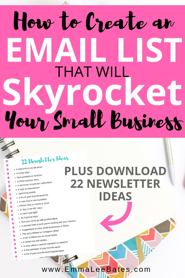 How to create an email list that will skyrocket your small business. Plus a free download of 22 email newsletter ideas! #emailmarketing #emaillist