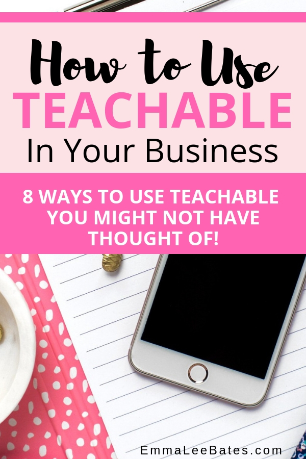 8 ways to use Teachable in your small business that you might not have thought of! Create an online course on Teachable and make passive income from home. #onlinecourse #makemoneyonline