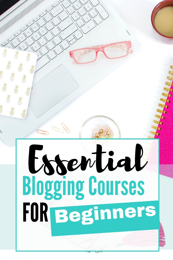 This list of essential blogging courses will get your started on the path of an awesome blog! From setting up a blog, affiliate marketing, learning Pinterest and SEO, you'll find everything you need to learn right here. #blog #learntoblog #bloggingcourses