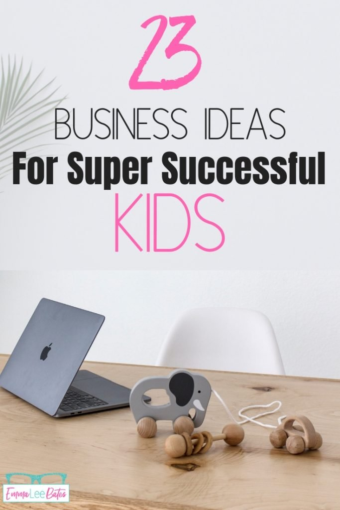 23 Business Ideas For Kids Who Want To