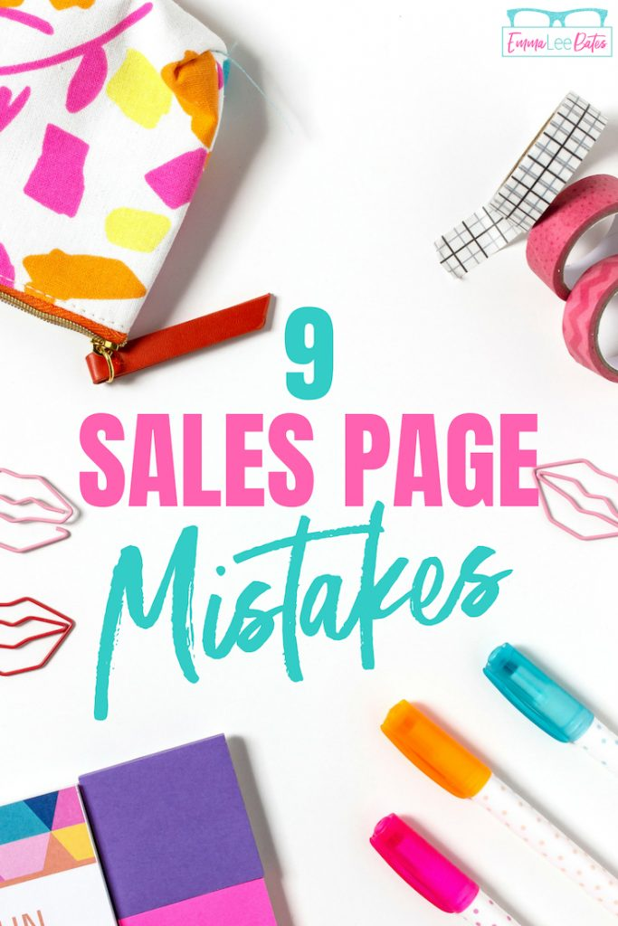 Building a sales page? Check out these nine sales page mistakes to avoid! From creating amazing copy, to including enough buttons, you'll want to make sure to avoid all of these. #salespage #salescopy